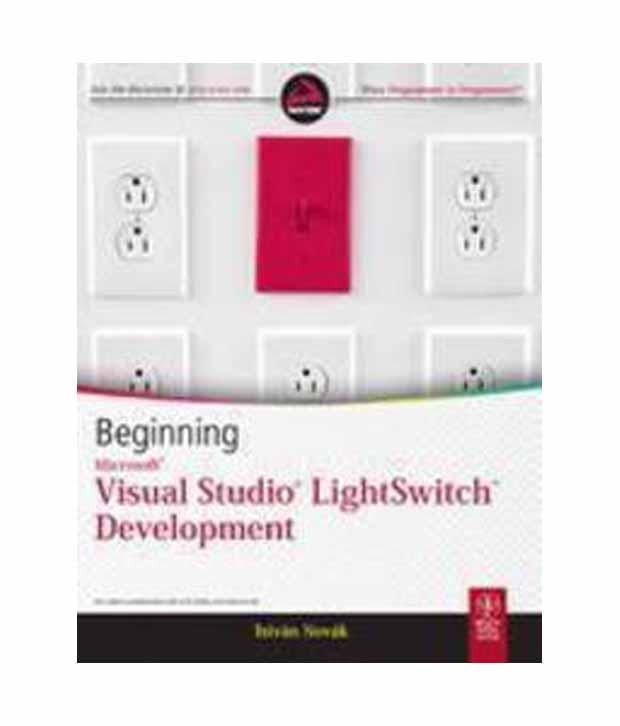Beginning Microsoft Visual Studio LightSwitch Development Istvan Novak